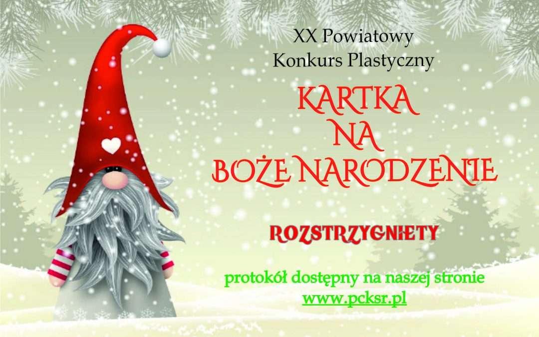 """XX Powiatowy Konkurs Plastyczny """"Kartka na Boże Narodzenie"""" – ROZSTRZYGNIĘTY"""