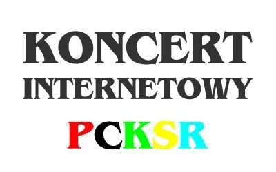 Internetowe Koncerty PCKSR